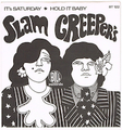 SLAM CREEPERS' / HOLD IT BABY