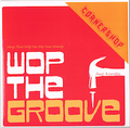 CORNERSHOP / WOP THE GROOVE