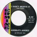 ANGELO'S ANGELS / I DON'T BELIEVE IT
