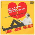 LONG JOHN BALDRY / ONLY A FOOL BREAKS HIS OWN HEART height=