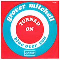 GROVER MITCHELL / TURNED ON
