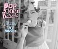 サニーデイ・サービス /『Popcorn Ballads』(ROSE 214/CD ALBUM2枚組)