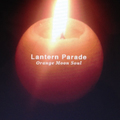 Lantern Parade / 『Orange Moon Soul』 (ROSE 154/CD ALBUM)