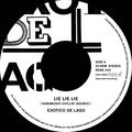EXOTICO DE LAGO / 『LIE LIE LIE (KARAMUSHI CILLIN' SOURCE) / MINOR SONG』 (ROSE 244/Analog 7inch)