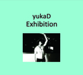 yukaD / 『Exhibition』 (ROSE 151/CD ALBUM)