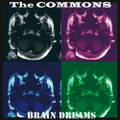 The COMMONS / 『BRAiN DREAMS』 (ROSE 51/CD ALBUM)