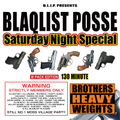 BLAQLIST POSSE Saturday Night Special (W PACK EDITION) 130 MINUTE