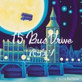 バブルソ (チプルソ & KazBubble from WARAJI) - 15 BUS DRIVE