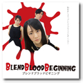 B.B.B. [BlendBloodBeginning]