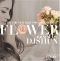 DJ SHUN / Flower Vol.29