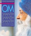 Om Shantih Shantih Shantih: The Soundless Sound: Peace, Peace, Peace