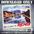 This Is How To Remix - A7 ft Rio [ダウンロード]
