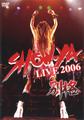 SHOW-YA LIVE 2006 別格