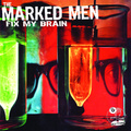 The Marked Men - Fix My Brain(tape)