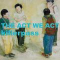 KILLERPASS : THE ACT WE ACT / Split CD