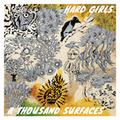 "HARD GIRLS ""A Thousand Surfaces"" LP"