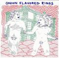 "ONION FLAVORED RINGS ""Perfect Evolution"" 7"" THR #009"