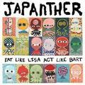 Japanther - Eat Like Lisa Act Like Bart TAPE