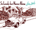 she said - So Lonely but Never Alone(CD)