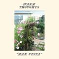 "WARM THOUGHTS ""Mar Vista"" LP"