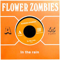 "FLOWER ZOMBIES『IN THE RAIN/DON'T GET SOBER(7""+DLCODE)』"