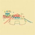 PENNY ARCADE / A GIRL FROM PENNY ARCADE (CD)