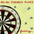 "ONION FLAVORED RINGS  Funny 7"" THR #015"