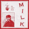 MILK - ALL ABOUT MILK LP