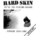HARD SKIN / WE'RE THE FUCKING GEORGE CD(シングル集)