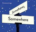 Homecomings - SOMEHOW, SOMEWHERE - LP