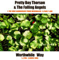 WORTHWHILE WAY / PRETTY BOY THORSON & THE FALLING ANGELS ''split'' (7'')