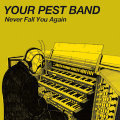 """Your Pest Band - Never Fall You Again 7"""""""