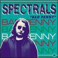 Spectrals Bad Penny LP