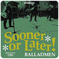 BALLADMEN/SOONER OR LATER 7'' EP DEBAUCH-003