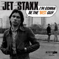 JET STAXX - 'I'm Gonna Be The Best Guy' b/w 'You'll Get The Chop'   7""