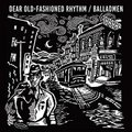 BALLADMEN / Dear Old-Fashioned Rhythm LP