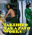 TAKEHITO NAKAZATO WORKS〜中里丈人の宇宙