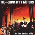 THE CHINAWIFE MOTORS  =in the motor city=