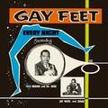 GAY FEET : EVERY NIGHT FEAT. BABA BROOKS AND HIS BAND
