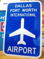 【30%OFF!!】AIRPORT STREET SIGN~DALLAS FORT WORTH~