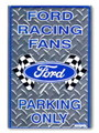 METAL SIGN~FORD RACING FANS PARKING ONLY~