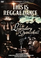 【最新作】THIS IS REGGAE DANCE -THE LEGENDARY OF DANCEHALL-