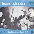 "MARS ATTACKS/Snatch It & Grab It(中古7"")"