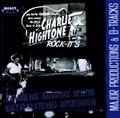 CHARLIE HIGHTONE & THE ROCK-IT'S/Major Productions & B-Tracks(CD)