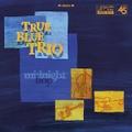 "THE TRUE BLUE TRIO/Midnight Bop(7"")"