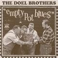 THE DOEL BROTHERS/Empty Pot Blues(CD)