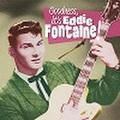 "EDDIE FONTAINE/Goodness, It Is(7"")"