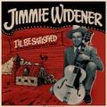 JIMMY WIDENER/I'll Be Satisfied(LP)