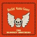 BLOOMIN' BROTHERS/Rockin' Mama Goose(CD)