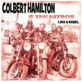 "COLBERT HAMILTON & THE NITROS/Like A Rebel(7"")"